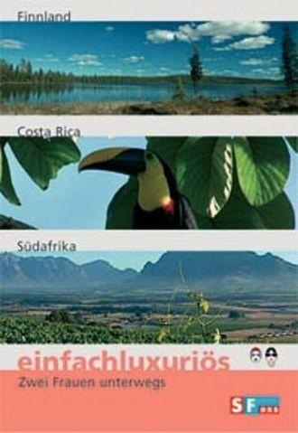 Einfachluxuriös Teil 05 - Finnland / Costa Rica / Süd Afrika
