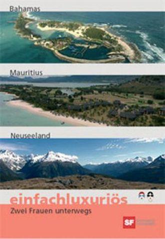 Einfachluxuriös Teil 12 - Bahamas / Mauritius / Neuseeland