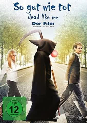 So gut wie tot - Dead Like Me: Der Film
