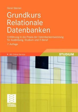 Grundkurs Relationale Datenbanken: Einführung in die Praxis der Datenbankentwicklung für Ausbildung, Studium und IT-Beruf (German Edition)