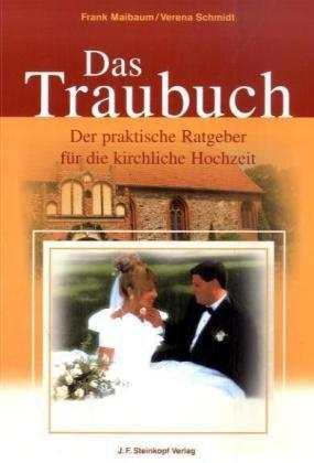 Das Traubuch: Der praktische Ratgeber für die kirchliche Hochzeit