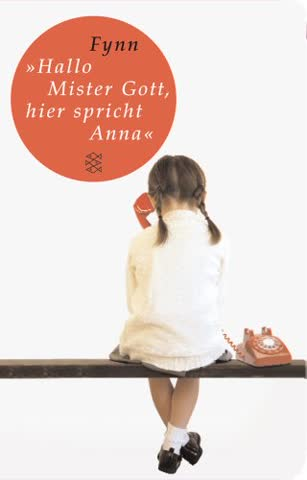 »Hallo, Mister Gott, hier spricht Anna« (Fischer Taschenbibliothek)