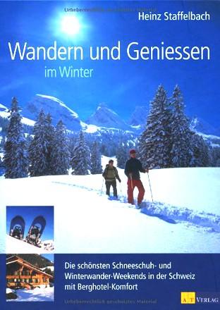 Wandern und Geniessen im Winter: Die schönsten Schneeschuh- und Winterwander-Weekends in der Schweiz mit Berghotel-Komfort