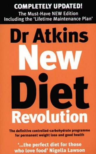 Dr. Atkins' New Diet Revolution: The No-hunger, Luxurious Weight Loss Plan That Really Works!