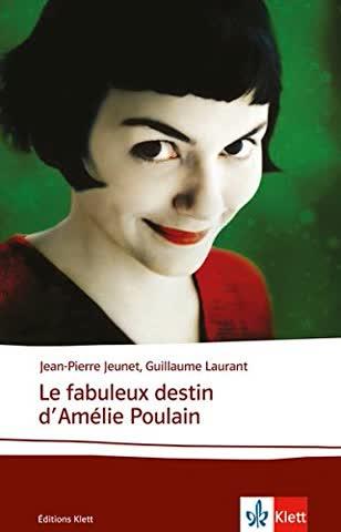 Le fabuleux destin d'Amélie Poulain: Schulausgabe für das Niveau B2.