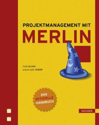 Projektmanagement mit Merlin: Das offizielle Handbuch