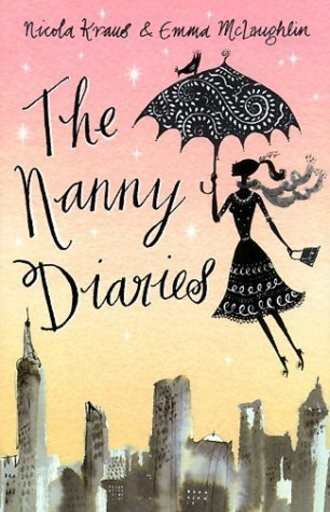 The Nanny Diaries.: A Novel