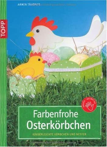 Farbenfrohe Osterkörbchen: Kinderleichte Körbchen und Nester
