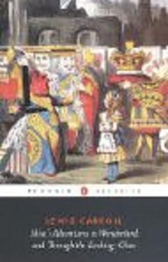 Alice's Adventures in Wonderland / Through the Looking Glass.: AND Through the Looking Glass (Penguin Classics)