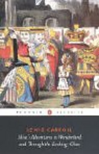 Alice's Adventures in Wonderland / Through the Looking Glass.: AND Through the Looking Glass (Penguin Classics)