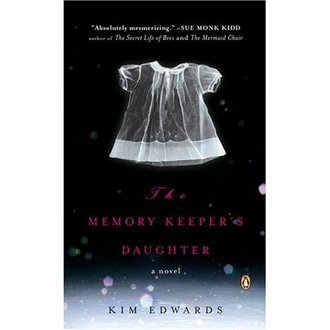 The Memory Keeper's Daughter.