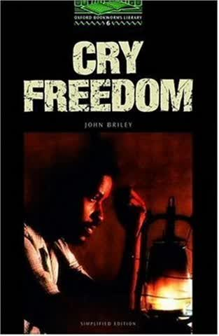 Cry Freedom: 2500 Headwords (Oxford Bookworms Library)