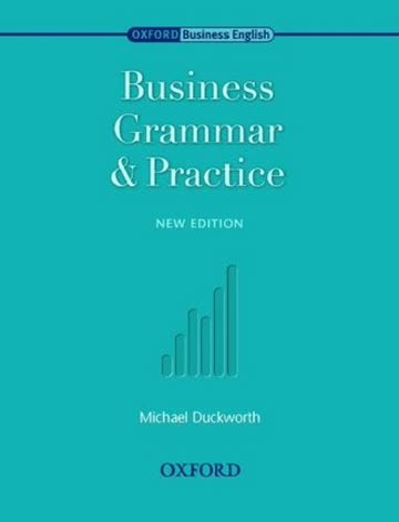 Business Grammar and Practice (Oxford Business English)