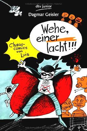Wehe, einer lacht!: Chaos-Comics von Luis Nr. 2 (dtv junior)
