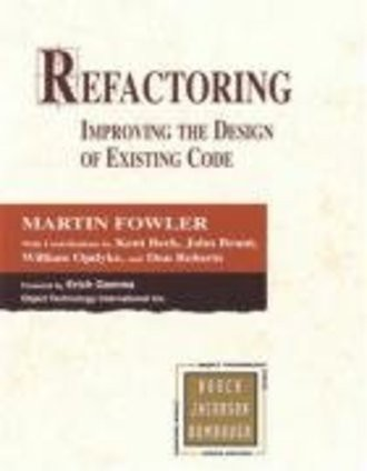 Refactoring: Improving the Design of Existing Code (Object Technology Series): Improving the Design of Existing Code