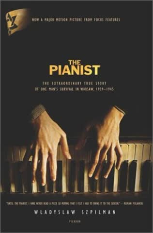 The Pianist: The Extraordinary True Story of One Man's Survival in Warsaw, 1939-1945 (Recent Picador Highlights)