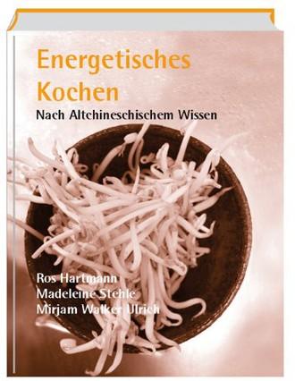 Energetisches Kochen nach Altchinesischem Wissen