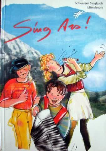 Sing Ais! - Liederbuch: Schweizer Singbuch Mittelstufe