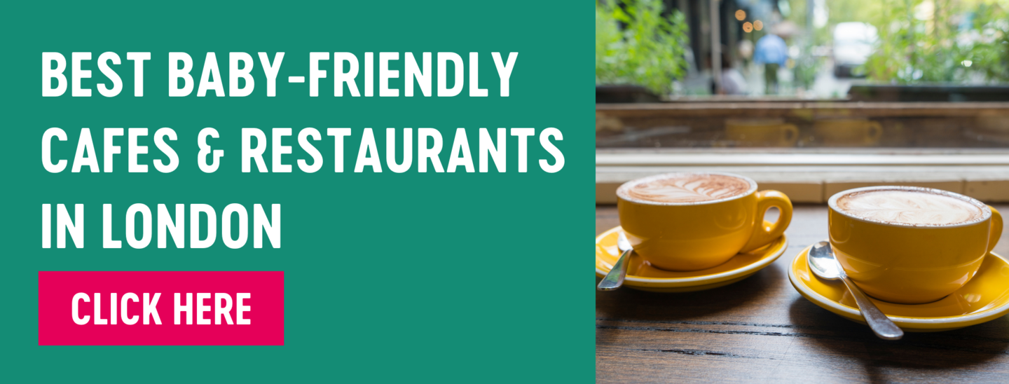 best baby friendly cafes and restaurants in london