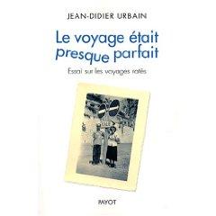 Le voyage était presque parfait de Jean-Didier Urbain - JPG - 9ko