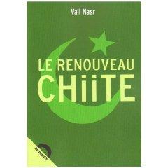 «Le renouveau chiite» de Vali Nasr, traduit de l'Américain par Marie-France de Paloméra - JPG - 9.5ko
