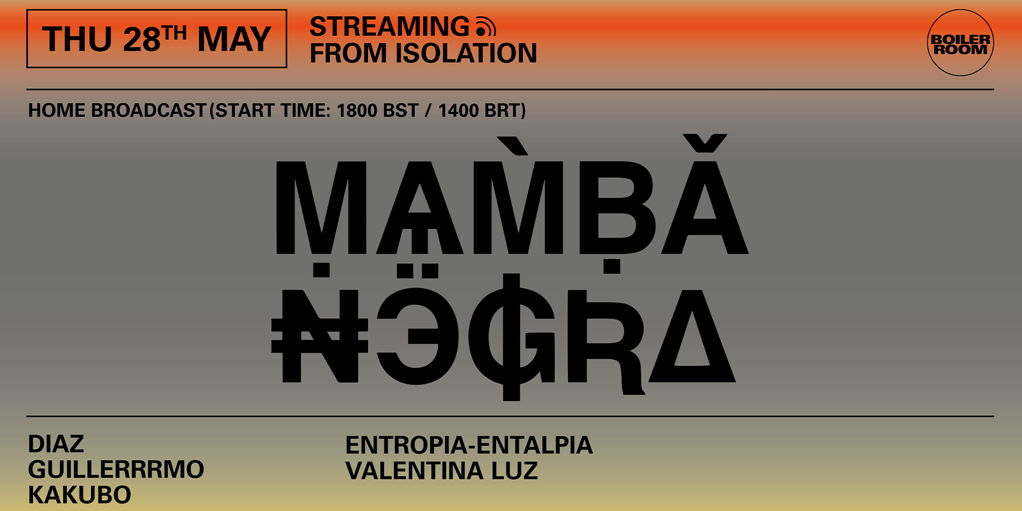 BOILER ROOM X BALLANTINE'S | Streaming from Isolation | Mamba Negra