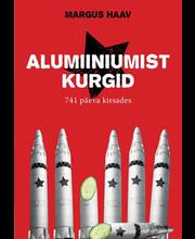Alumiiniumist kurgid. 741 päeva kirsades