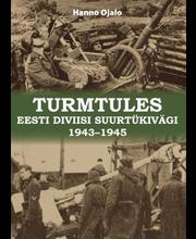 Turmtules. Eesti diviisi suurtükivägi 1943-1945
