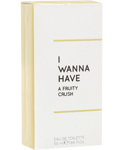 Tualettvesi I Wanna Have Fruity Crush EDT 50 ml