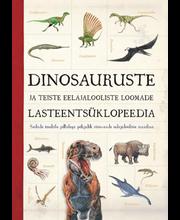 Dinosauruste ja teiste eelajalooliste loomade lasteentsüklope...