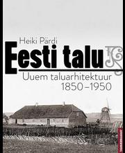 Eesti talu. Uuem taluarhitektuur 1850-1950