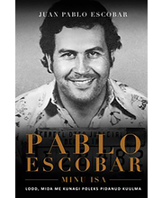Pablo Escobar, minu isa. Lood, mida me kunagi poleks pidanud ...