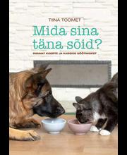 mida sina täna sõid? raamat koerte ja kasside söötmisest