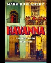 Havanna. Subtroopiline Deliirium