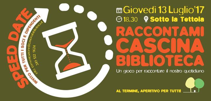 Uno Speed Date speciale…Raccontami Cascina Biblioteca!