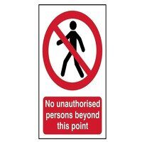 No Unauthorised Persons Beyond This Point - PVC 40...