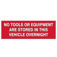 No Tools Or Equipment Stored In This Vehicle Overn...