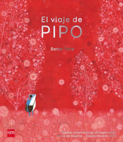 El viaje de Pipo , Ediciones SM, Madrid, 2014
