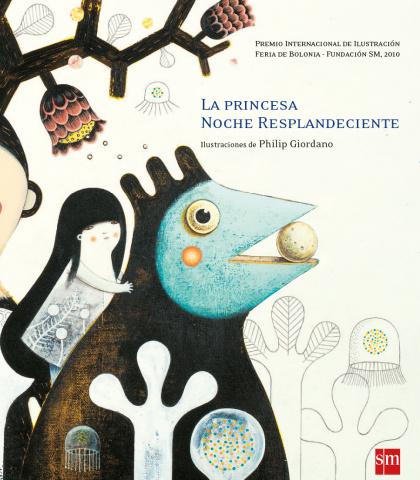 La princesa Noche Resplandeciente , Ediciones SM, Madrid, 2011