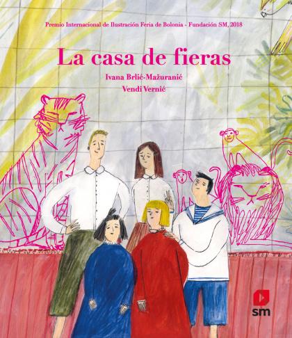 La casa de fieras , Ediciones SM, 2019