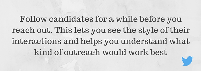Follow Candidates before you reach out