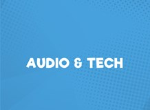 Audio and Tech
