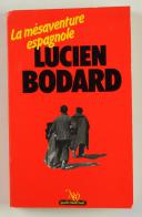 LA MÉSAVENTURE ESPAGNOLE. LUCIEN BODARD. 1979. (1)