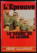 """L'EPREUVE : LE """"BAGNE"""" DE LA LEGION (1)"""