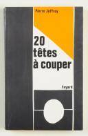 VINGT TÊTES À COUPER - PIERRE JOFFROY, 1973. (1)