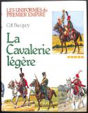 Photo 1 : BUCQUOY Commandant : LES UNIFORMES DU PREMIER EMPIRE : LA CAVALERIE LÉGÈRE TOME 5