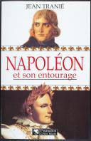 Photo 1 : TRANIÉ : NAPOLÉON ET SON ENTOURAGE