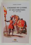 L'HOMME DE GUERRE ET SES EMBLÈMES XVème - XVIème siècle (1)