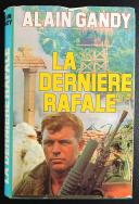 LA DERNIÈRE RAFALE, DE ALAIN GANDY.