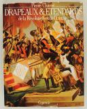 CHARRIÉ PIERRE : DRAPEAUX & ÉTENDARDS DE LA RÉVOLUTION ET DE L'EMPIRE. (1)